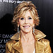 "Jane Fonda's Advice to Her Younger Self: ""It's a Good Thing to Know Who You Are"""