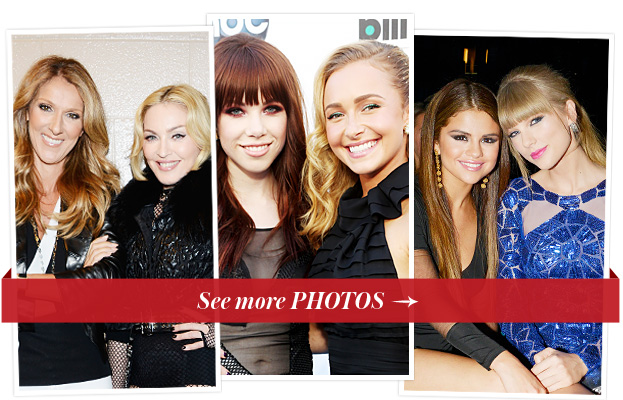 Celine Dion, Madonna, Carly Rae Jepsen, Hayden Panettiere, Selena Gomez, Taylor Swift