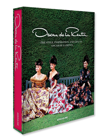 "Oscar de la Renta Book: ""The Style, Inspiration and Life of Oscar de la Renta"""