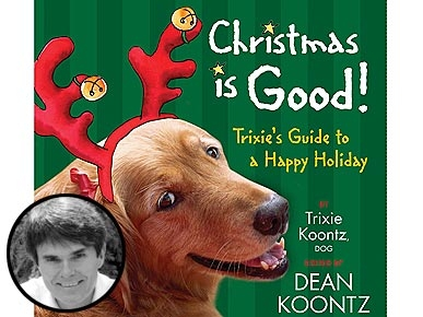 A Classic to Re-Visit: Dean Koontz&#39;s &#39;Christmas Is Good!&#39;