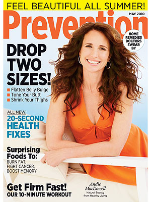 But in this month's issue of Prevention, May cover girl Andie MacDowell not ...