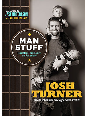 Josh Turner Talks Man Stuff – and His New Book| Thomas Nelson, Country, Jase Robertson, Josh Turner