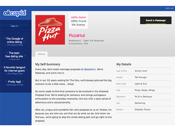 pizza hut dating profile Pizza hut creates online dating profile for new ad campaign - 02/12/2014 pizza hut is seeking relationship assistance from online dating web site okcupid as part of the new go for greatness campaign.
