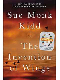 What We're Reading This Weekend: Fresh New Fiction| The Invention of Wings, Sue Monk Kidd