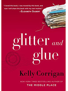 What We're Reading This Weekend: Coming of Age Stories| Glitter and Glue, Life After Life, The Interestings, What We're Reading, Kate Atkinson, Kelly Corrigan, Meg Wolitzer