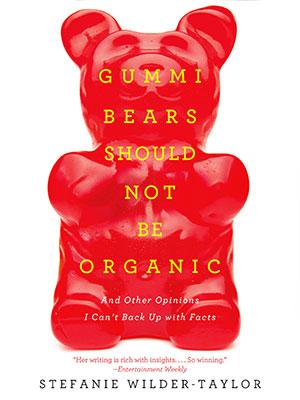 Stefanie Taylor Gummi Bears Shouldn't Be Organic
