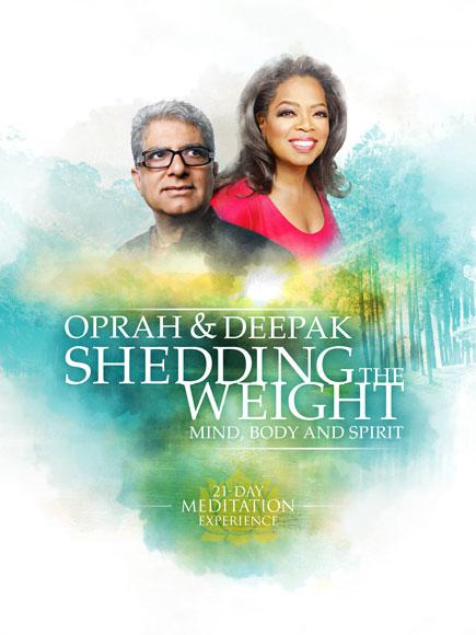 Oprah Winfrey and Deepak Chopra Announce Latest 21-Day Meditation Experience 'Shedding the Weight'| Diet & Fitness, Bodywatch, Oprah Winfrey