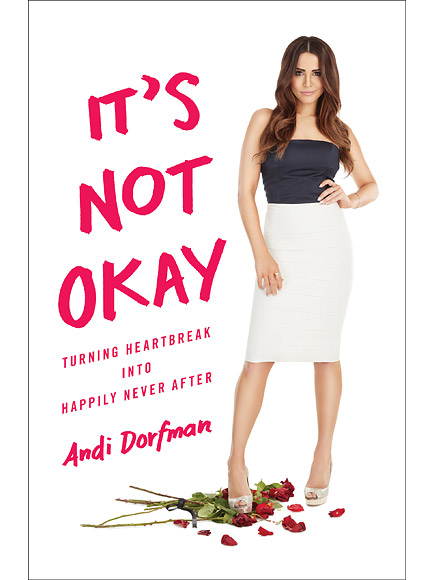 Andi Dorfman's New Book It's Not Okay Addresses Post-Bachelorette Breakup