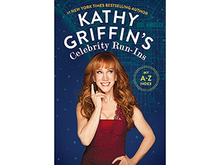 All the Juicy Details on Kathy Griffin's Brand New Book Kathy Griffin's Celebrity Run-Ins – See the Cover!
