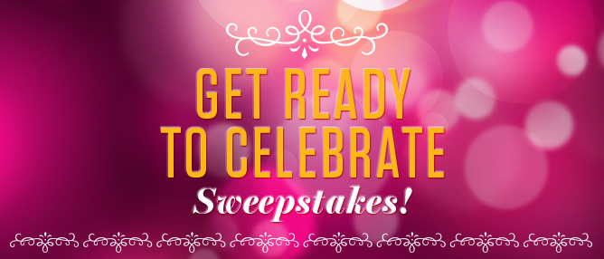 Get Ready to Celebrate Sweepstakes!